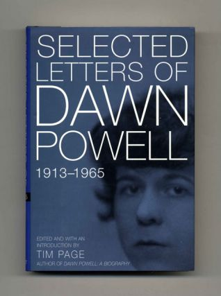 Selected Letters of Dawn Powell: 1913 - 1965 - 1st Edition/1st Printing. edited and, Tim Page
