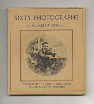 Sixty Photographs To Celebrate The Sixtieth Anniversary Of Alfred A. Knopf, Publisher - 1st...