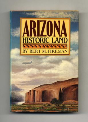 Arizona: Historic Land - 1st Edition/1st Printing