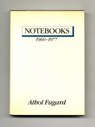 Notebooks: 1960 - 1977 - 1st US Edition/1st Printing. Athol Fugard