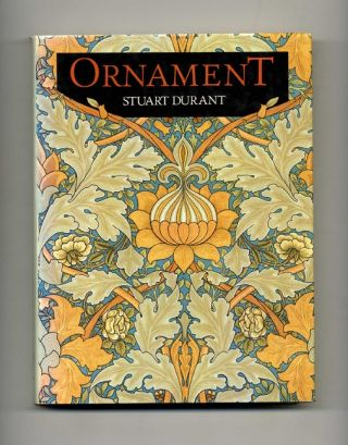 Ornament From The Industrial Revolution To Today - 1st Edition/1st Printing. Stuart Durant