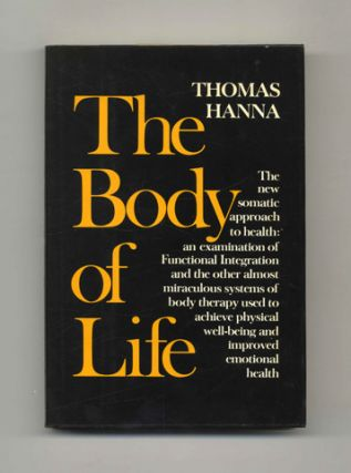 The Body Of Life - 1st Edition/1st Printing