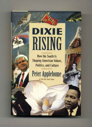 Dixie Rising: How the South is Shaping American Values, Politics, and Culture - 1st Edition/1st...