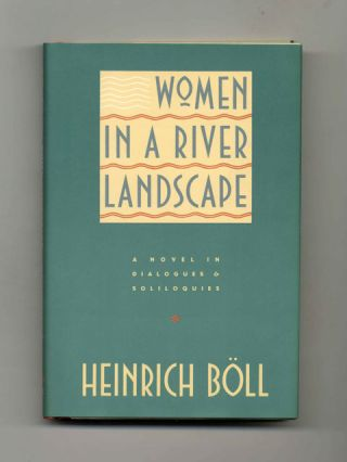 Women In A River Landscape: A Novel In Dialogues And Soliloquies - 1st US Edition/1st Printing....