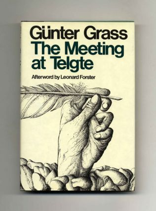 The Meeting At Telgte - 1st US Edition/1st Printing. Günter Grass, Ralph Manheim, Leonard...
