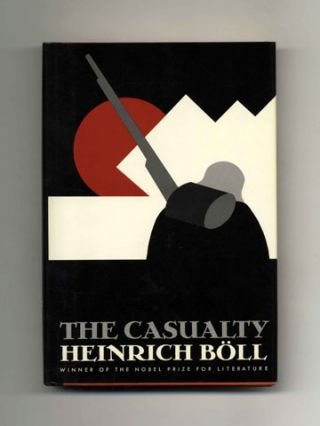 The Casualty - 1st US Edition/1st Printing. Heinrich Böll, Leila Vennnewitz