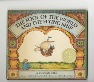 The Fool Of The World And The Flying Ship: A Russian Tale. Arthur Ransome