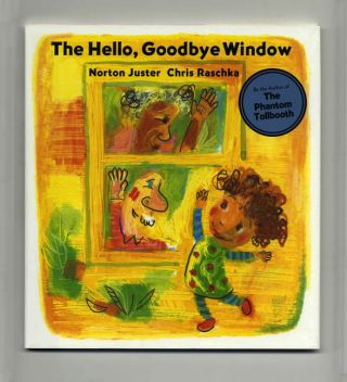The Hello, Goodbye Window - 1st Edition/1st Printing. Norton Juster