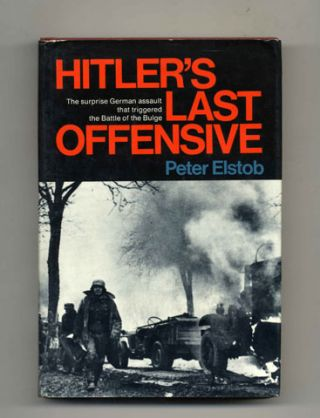 Hitler's Last Offensive: The Full Story of the Battle of the Ardennes - 1st US Edition/1st Printing