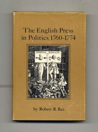 The English Press In Politics, 1760-1774 -1st Edition/1st Printing