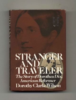 Stranger and Traveler: The Story of Dorothea Dix, American Reformer