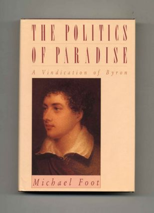 The Politics of Paradise: A Vindication of Byron - 1st US Edition/1st Printing