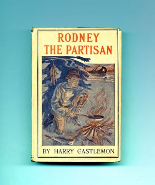 Rodney The Partisan. Harry Castlemon