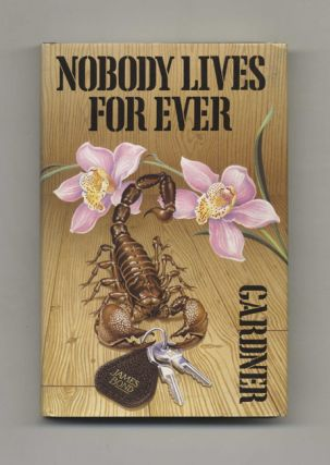 Nobody Lives For Ever - 1st Edition/1st Printing. John Gardner