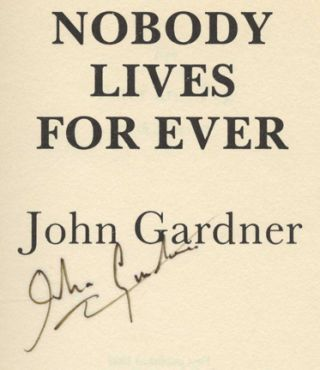 Nobody Lives For Ever - 1st Edition/1st Printing
