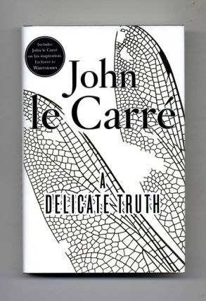A Delicate Truth - 1st Edition/1st Impression. John Le Carré, David John Moore Cornwell.