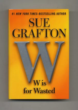 W Is For Wasted - 1st Edition/1st Printing. Sue Grafton