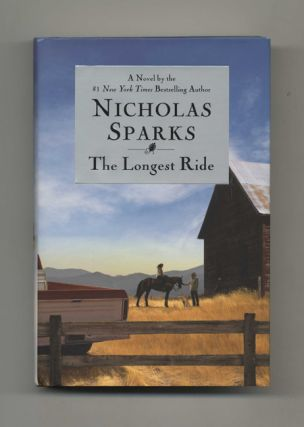 The Longest Ride - 1st Edition/1st Printing. Nicholas Sparks.