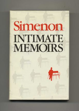 Intimate Memoirs: Including Marie-Jo's Book - 1st Edition/1st Printing. Georges Simenon