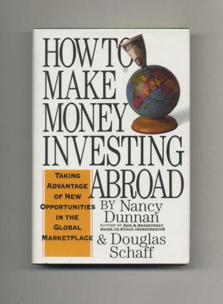 How to Make Money Investing Abroad: Taking Advantage of New Opportunities in the Global Marketplace - 1st Edition/1st Printing