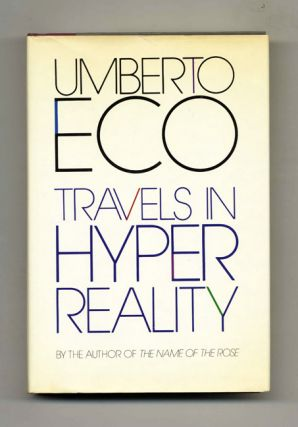 Travels In Hyperreality - 1st US Edition/1st Printing. Umberto Eco.