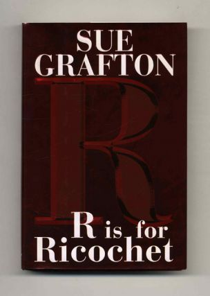 R Is For Ricochet - 1st Edition/1st Printing. Sue Grafton