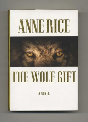 The Wolf Gift - 1st Edition/1st Printing. Anne Rice.