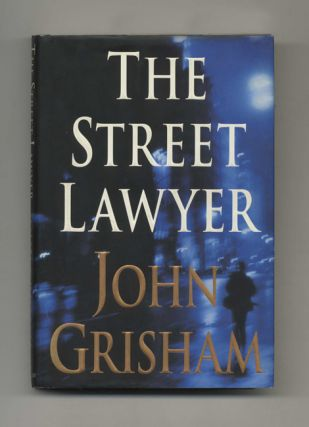 The Street Lawyer - 1st Edition/1st Printing. John Grisham