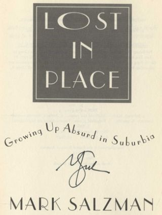 Lost In Place: Growing Up Absurd In Suburbia - 1st Edition/1st Printing