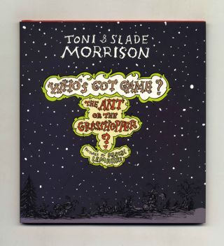 Who's Got Game? The Ant Or The Grasshopper. Toni Morrison, Slade