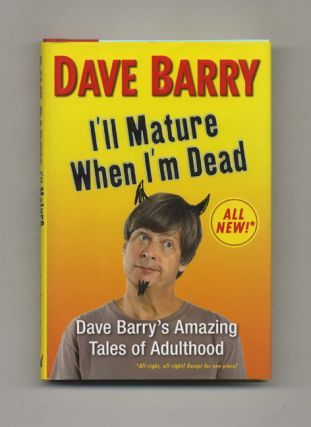 I'll Mature When I'm Dead - 1st Edition/1st Printing