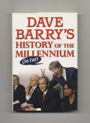 Dave Barry's History Of The Millennium (so Far) - 1st Edition/1st Printing. Dave Barry