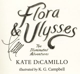 Flora & Ulysses, The Illuminated Adventures - 1st Edition/1st Printing