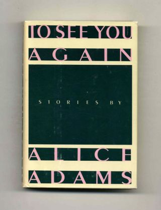 To See You Again - 1st Edition/1st Printing. Alice Adams