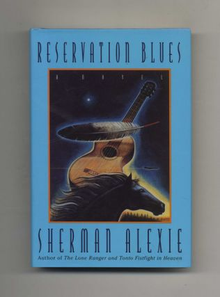 Reservation Blues - 1st Edition/1st Printing. Sherman Alexie