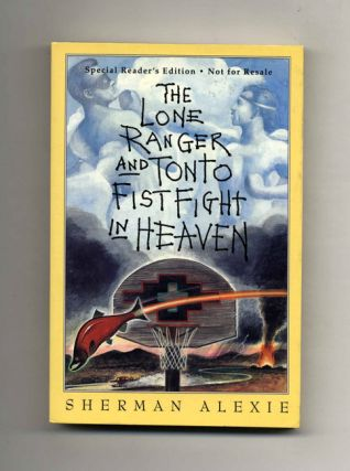 The Lone Ranger and Tonto Fistfight in Heaven - 1st Edition/1st Printing. Sherman Alexie