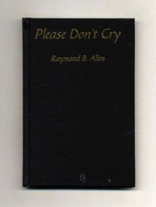 Please Don't Cry - 1st Edition/1st Printing