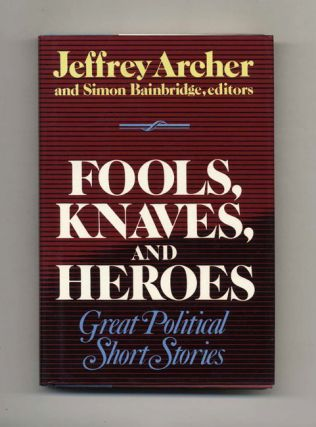 Fools, Knaves and Heroes - 1st Edition/1st Printing