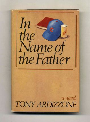 In the Name of the Father - 1st Edition/1st Printing. Tony Ardizzone