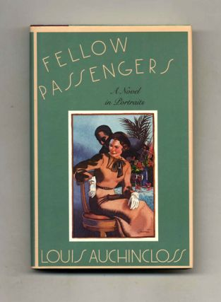 Fellow Passengers; A Novel In Portraits - 1st Edition/1st Printing. Louis Auchincloss