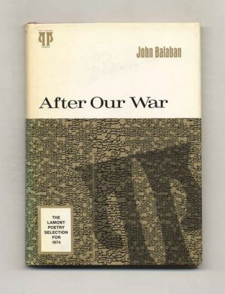 After Our War - 1st Edition/1st Printing. John Balaban