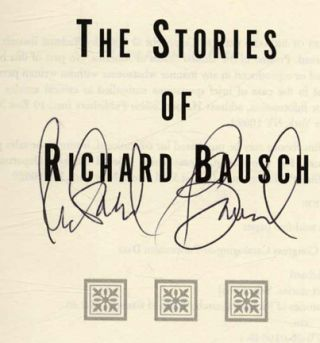 The Stories of Richard Bausch - 1st Edition/1st Printing