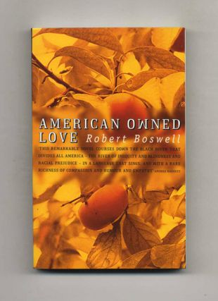 American Owned Love. Robert Boswell