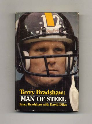 Terry Bradshaw: Man Of Steel - 1st Edition/1st Printing