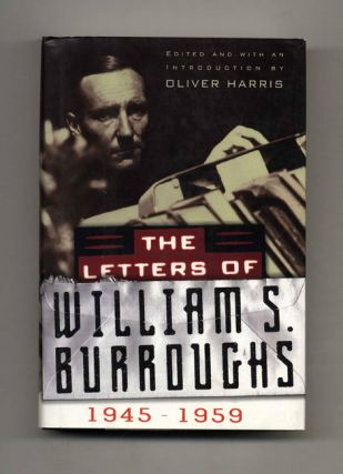 The Letters of William S. Burroughs - 1st Edition/1st Printing. Oliver Harris