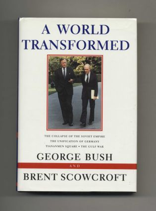 A World Transformed - 1st Edition/1st Printing. George H. Bush, Brent Scowcroft