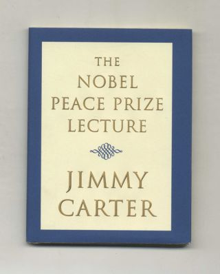 The Nobel Peace Prize Lecture - 1st Edition/1st Printing. Jimmy Carter