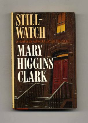 Stillwatch - 1st Edition/1st Printing. Mary Higgins Clark.