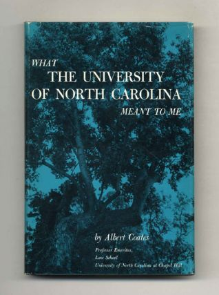 What the University of North Carolina Meant to me - 1st Edition/1st Printing