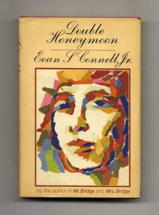 Double Honeymoon - 1st Edition/1st Printing. Evan S. Connell, Jr